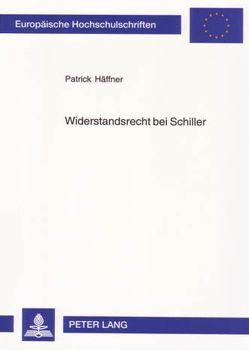 Widerstandsrecht bei Schiller von Häffner,  Patrick