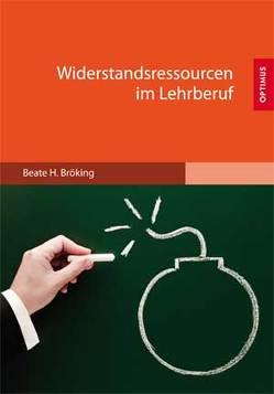 Widerstandsressourcen im Lehrberuf von Bröking,  Beate H.