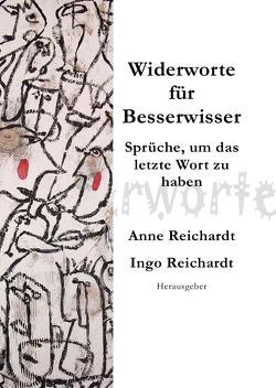 Widerworte für Besserwisser von Reichardt,  Anne, Reichardt,  Ingo
