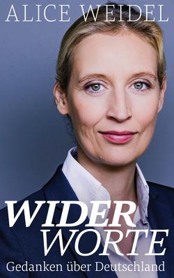 Widerworte: Gedanken über Deutschland von Weidel,  Alice