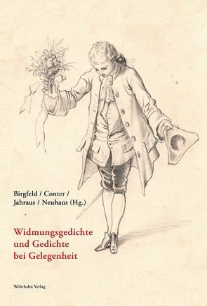 Widmungsgedichte und Gedichte bei Gelegenheit von Birgfeld,  Johannes, Conter,  Claude D., Jahraus,  Oliver, Neuhaus,  Stefan