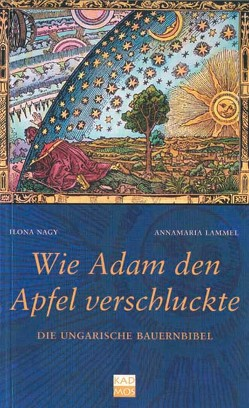 Wie Adam den Apfel verschluckte von Lammel,  Annamaria, Nagy,  Ilona