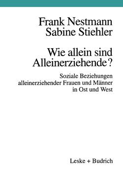 Wie allein sind Alleinerziehende? von Nestmann,  Frank, Stiehler,  Sabine