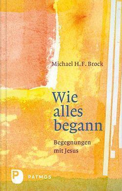 Wie alles begann von Brock,  Michael H. F.