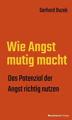 Wie Angst mutig macht von Buzek,  Gerhard