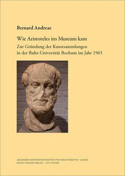 Wie Aristoteles ins Museum kam von Andreae,  Bernard