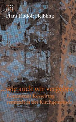 … wie auch wir vergeben von Helbling,  Hans R