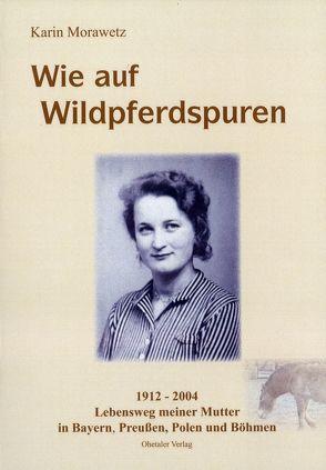 Wie auf Wildpferdspuren von Morawetz,  Karin