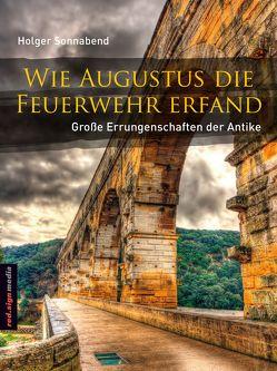 Wie Augustus die Feuerwehr erfand von Sonnabend,  Holger