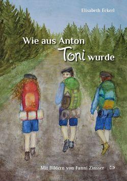 Wie aus Anton Toni wurde von Eckerl,  Elisabeth