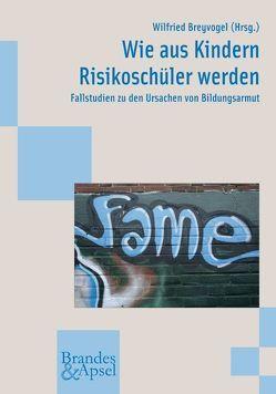 Wie aus Kindern Risikoschüler werden von Becker,  S, Breyvogel,  Wilfried, Butterwegge,  C, Dorlinska,  J, Droßmann,  C, Grüner,  E, Güngör,  H, Jong,  K de, Jürgensmeier,  T, Kuhn,  A K, Reker,  C, Sen,  B, Wermker,  K, Wikarek,  A
