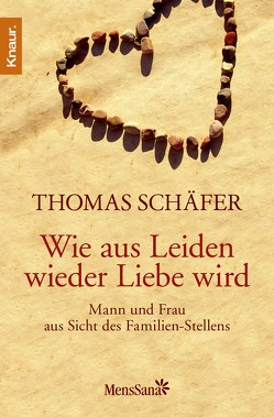 Wie aus Leiden wieder Liebe wird von Schaefer,  Thomas