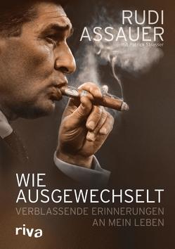 Wie ausgewechselt von Assauer,  Rudi