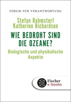 Wie bedroht sind die Ozeane? von Rahmstorf,  Stefan, Richardson,  Katherine, Wiegandt,  Klaus