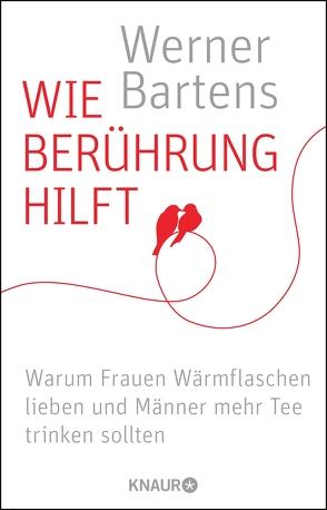 Wie Berührung hilft von Bartens,  Werner