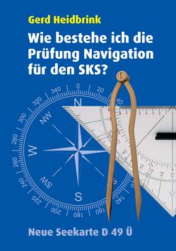 Wie bestehe ich die Prüfung Navigation für den SKS von Heidbrink,  Gerd