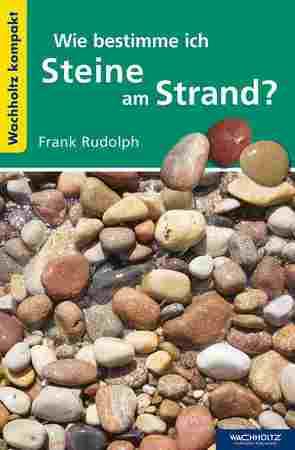 Wie bestimme ich Steine am Strand? von Rudolph,  Frank
