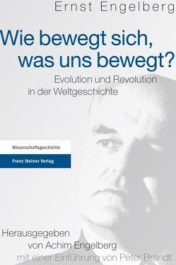 Wie bewegt sich, was uns bewegt? von Brandt,  Peter, Engelberg,  Achim, Engelberg,  Ernst