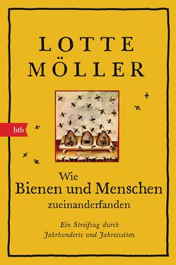 Wie Bienen und Menschen zueinanderfanden von Alms,  Thorsten, Möller,  Lotte