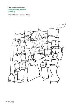 Wie Bilder «entstehen». von Maurer,  Dieter, Riboni,  Claudia