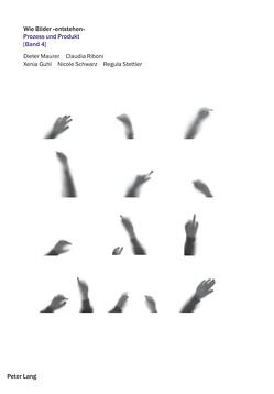 Wie Bilder «entstehen» von Guhl,  Xenia, Maurer,  Dieter, Riboni,  Claudia, Schwarz,  Nicole