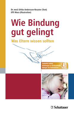 Wie Bindung gut gelingt von Anderssen-Reuster,  Ulrike, Mora,  Effi