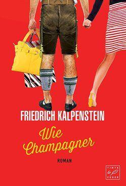 Wie Champagner von Kalpenstein,  Friedrich