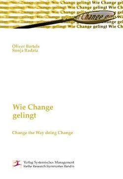 Wie Change gelingt von Bartels,  Oliver, Radatz,  Sonja