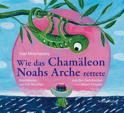 Wie das Chamäleon Noahs Arche rettete von Bergman,  Orit, Molchadsky,  Yael, Pressler,  Mirjam