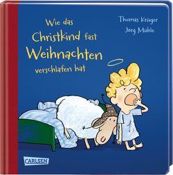Wie das Christkind fast Weihnachten verschlafen hat von Krueger,  Thomas, Mühle,  Jörg
