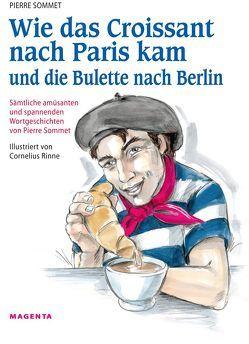 Wie das Croissant nach Paris kam und die Bulette nach Berlin von Sommet,  Pierre