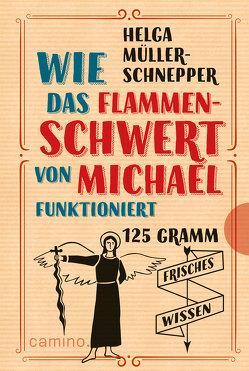 Wie das Flammenschwert von Michael funktioniert – E-Book von Müller-Schnepper,  Helga