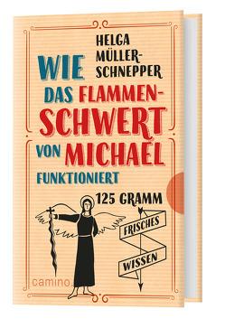 Wie das Flammenschwert von Michael funktioniert von Müller-Schnepper,  Helga