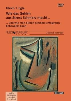 Wie das Gehirn aus Stress Schmerz macht von Egle,  Ulrich T
