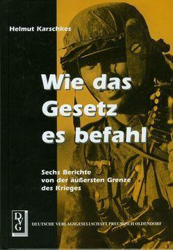 Wie das Gesetz es befahl von Karschkes,  Helmut