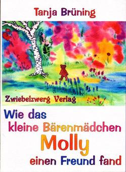 Wie das kleine Bärenmädchen Molly einen Freund fand von Brüning,  Tanja, Laufenburg,  Heike