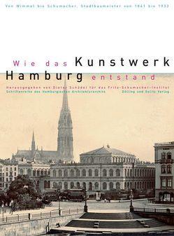 Wie das Kunstwerk Hamburg entstand. Von Wimmel bis Schumacher – Hamburger Stadtbaumeister von 1841-1933 von Frank,  Harmut, Schädel,  Dieter, Schwarz,  Ullrich