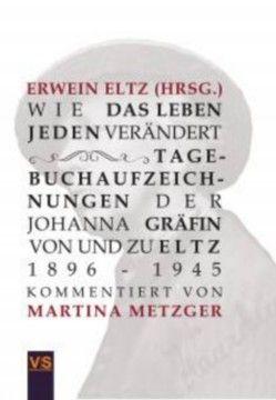 Wie das Leben jeden verändert von Graf v.u.z. Eltz,  Dr. Erwein, Metzger,  Dr. Martina