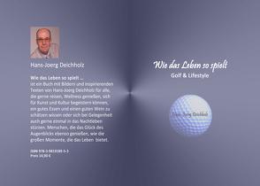 Wie das Leben so spielt von Deichholz,  Hans-Joerg