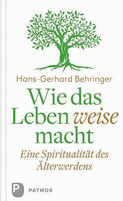 Wie das Leben weise macht von Behringer,  Hans-Gerhard