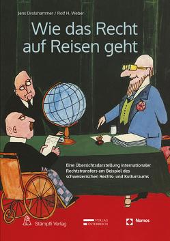 Wie das Recht auf Reisen geht von Drolshammer,  Jens, Weber,  Rolf H.