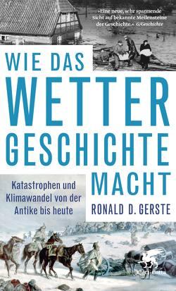 Wie das Wetter Geschichte macht von Gerste,  Ronald D