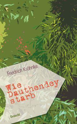 Wie Dauthendey starb von Kröhnke,  Friedrich