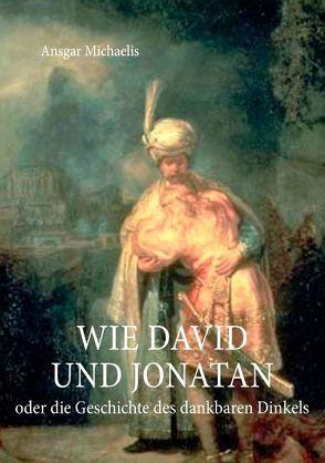 Wie David und Jonatan von Michaelis,  Ansgar