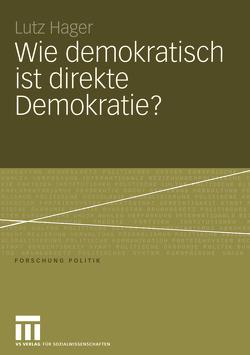 Wie demokratisch ist direkte Demokratie? von Hager,  Lutz