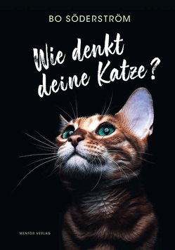Wie denkt deine Katze? von Söderström,  Bo