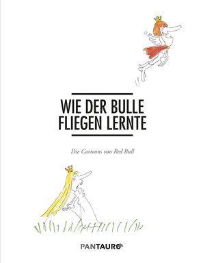 Wie der Bulle fliegen lernte von Kastner & Partners, Mateschitz,  Dietrich