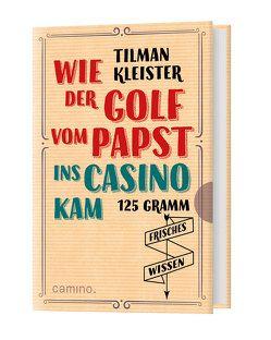 Wie der Golf vom Papst ins Casino kam von Kleister,  Tilmann