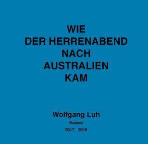 Wie der Herrenabend nach Australien kam von Hund,  Andreas, Luh,  Wolfgang