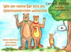 Wie der kleine Bär sich ein Geschwisterchen wünschte – Neue Abenteuer vom kleinen Bären Stups von Pickert,  Carola